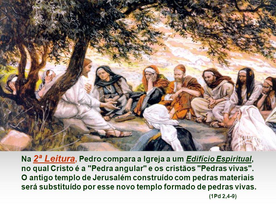 Na 2ª Leitura, Pedro compara a Igreja a um Edifício Espiritual,