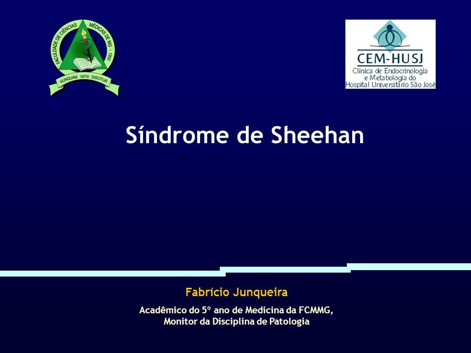 Síndrome de Sheehan Fabrício Junqueira