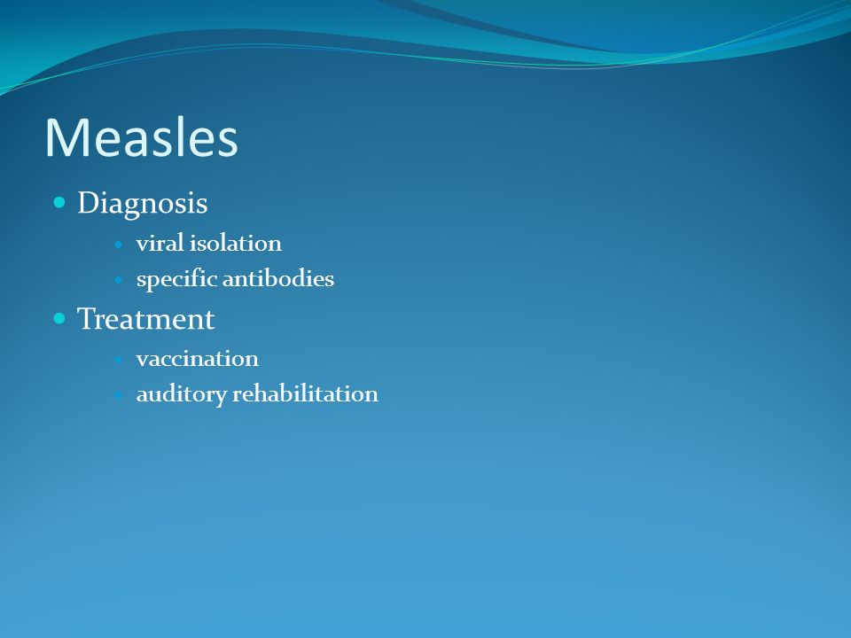 Measles Diagnosis Treatment viral isolation specific antibodies