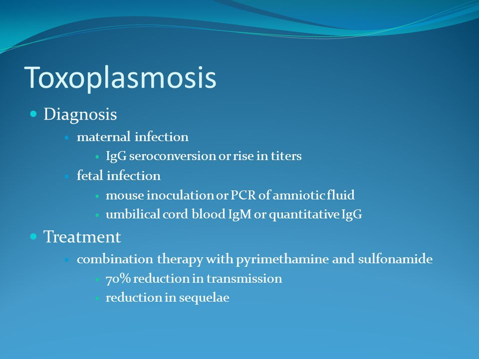 Toxoplasmosis Diagnosis Treatment maternal infection fetal infection