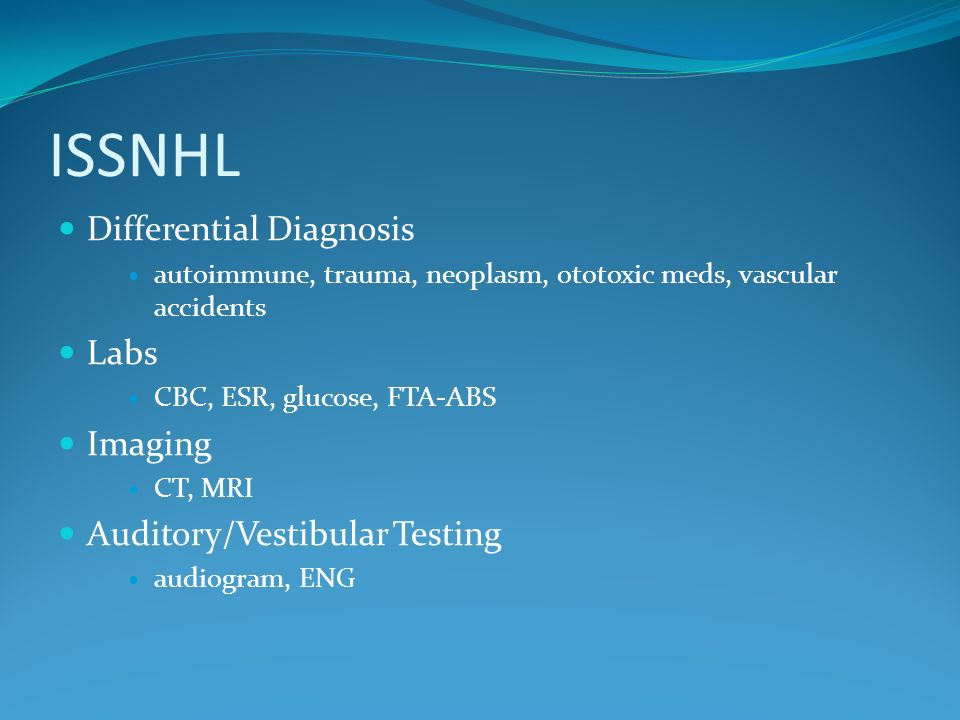 ISSNHL Differential Diagnosis Labs Imaging Auditory/Vestibular Testing