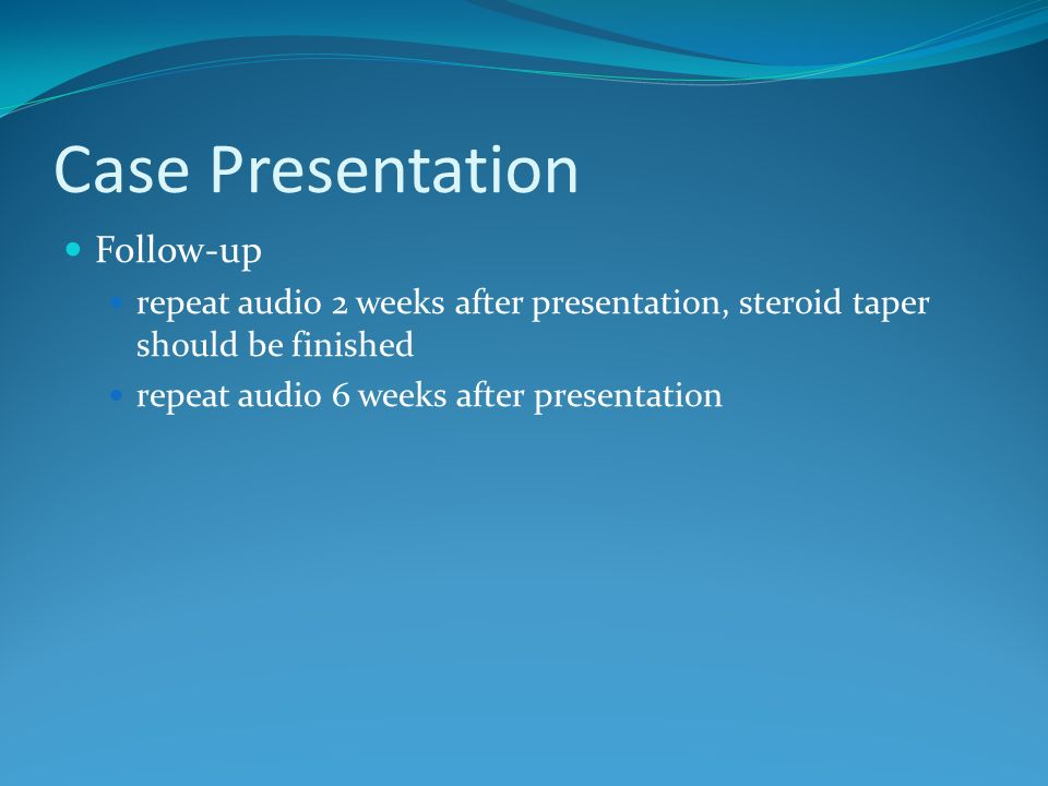 Case Presentation Follow-up