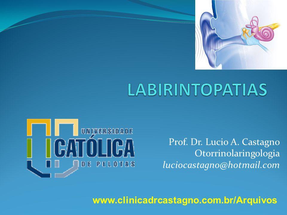 LABIRINTOPATIAS Prof. Dr. Lucio A. Castagno Otorrinolaringologia