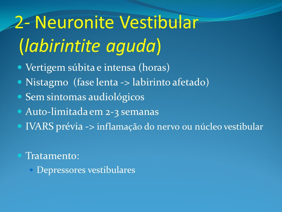 2- Neuronite Vestibular (labirintite aguda)