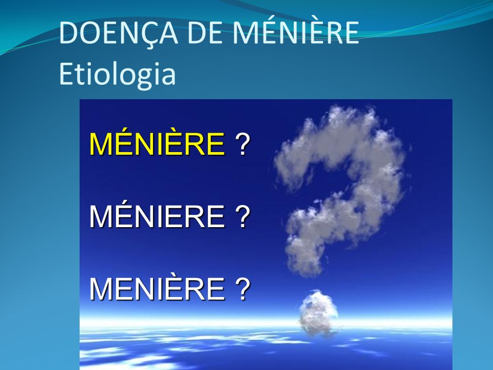DOENÇA DE MÉNIÈRE Etiologia