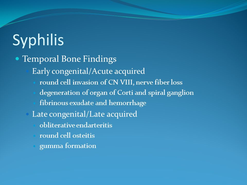 Syphilis Temporal Bone Findings Early congenital/Acute acquired