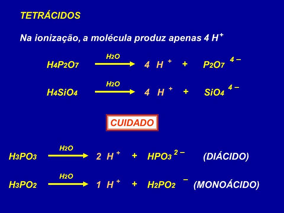Na ionização, a molécula produz apenas 4 H