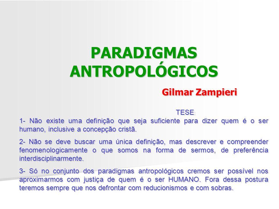 PARADIGMAS ANTROPOLÓGICOS Gilmar Zampieri
