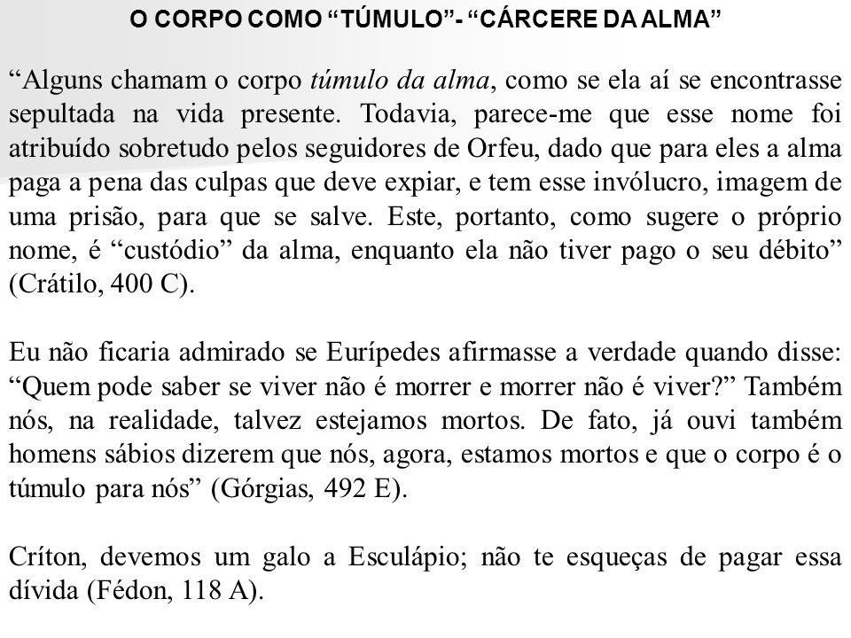 O CORPO COMO TÚMULO - CÁRCERE DA ALMA