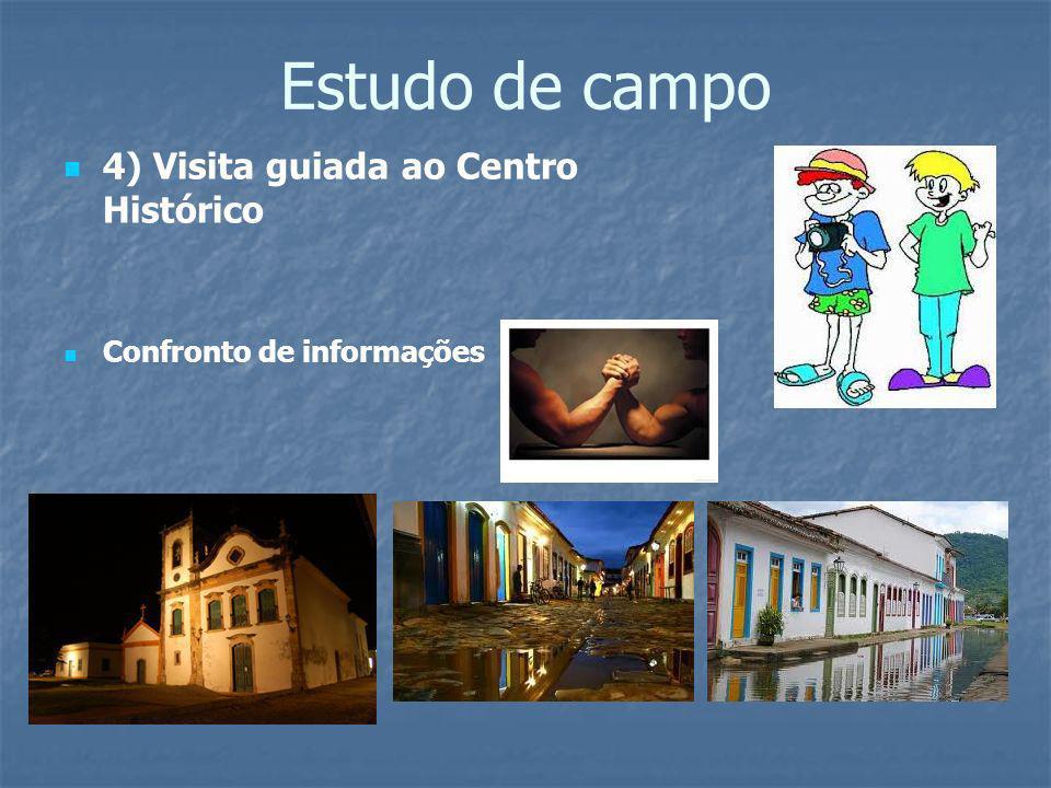 Estudo de campo 4) Visita guiada ao Centro Histórico
