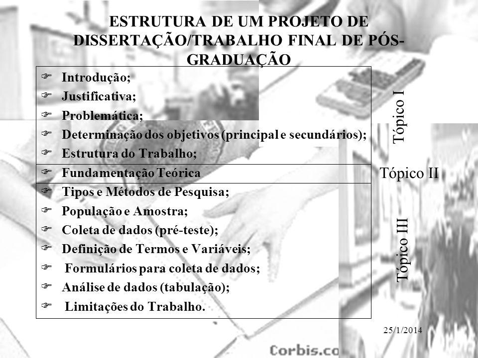 ESTRUTURA DE UM PROJETO DE DISSERTAÇÃO/TRABALHO FINAL DE PÓS-GRADUAÇÃO