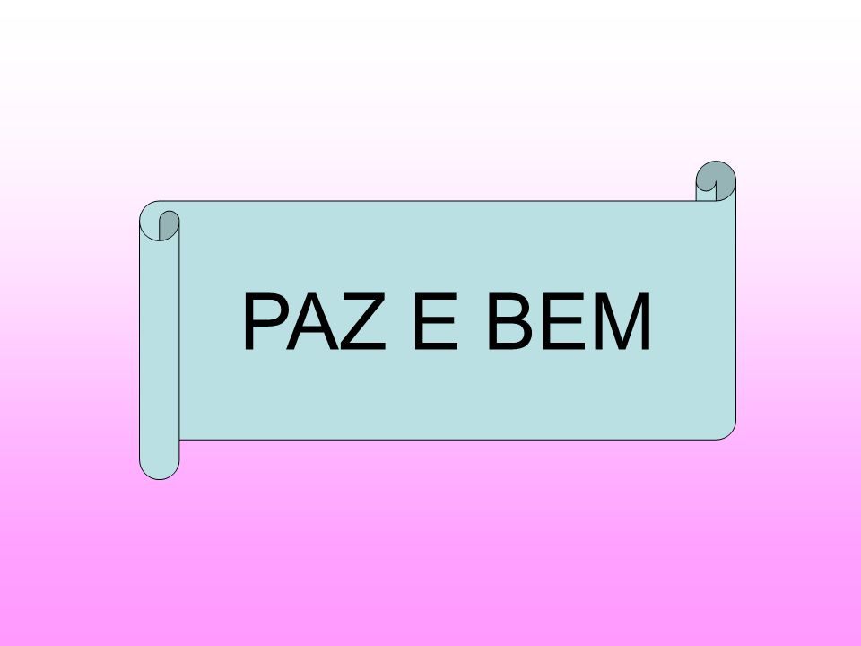 PAZ E BEM