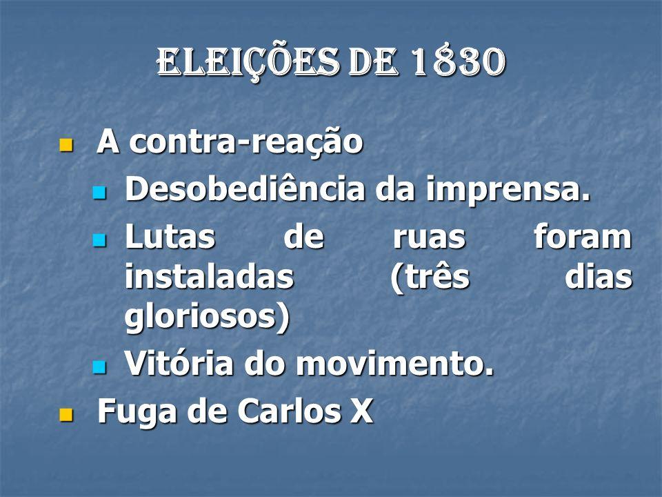Eleições de 1830 A contra-reação Desobediência da imprensa.