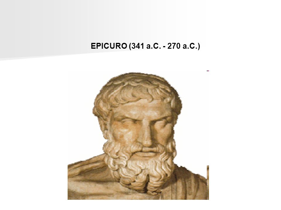 EPICURO (341 a.C. - 270 a.C.)