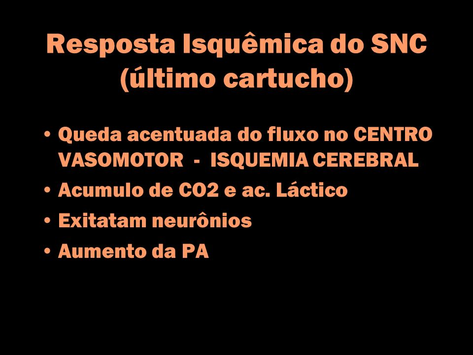 Resposta Isquêmica do SNC (último cartucho)