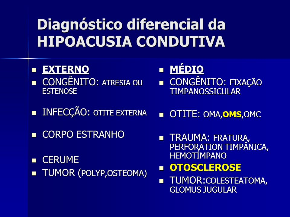 Diagnóstico diferencial da HIPOACUSIA CONDUTIVA