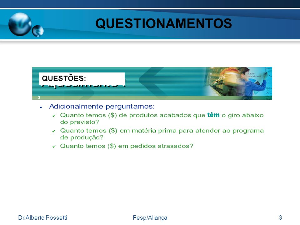 QUESTIONAMENTOS QUESTÕES: têm Dr.Alberto Possetti Fesp/Aliança