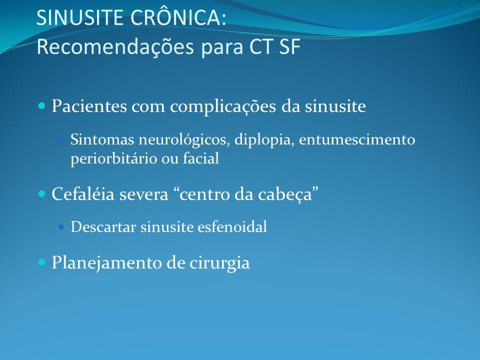 SINUSITE CRÔNICA: Recomendações para CT SF