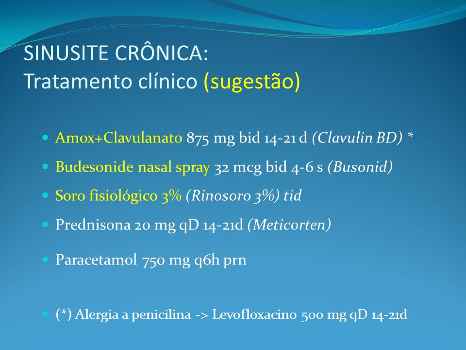 SINUSITE CRÔNICA: Tratamento clínico (sugestão)