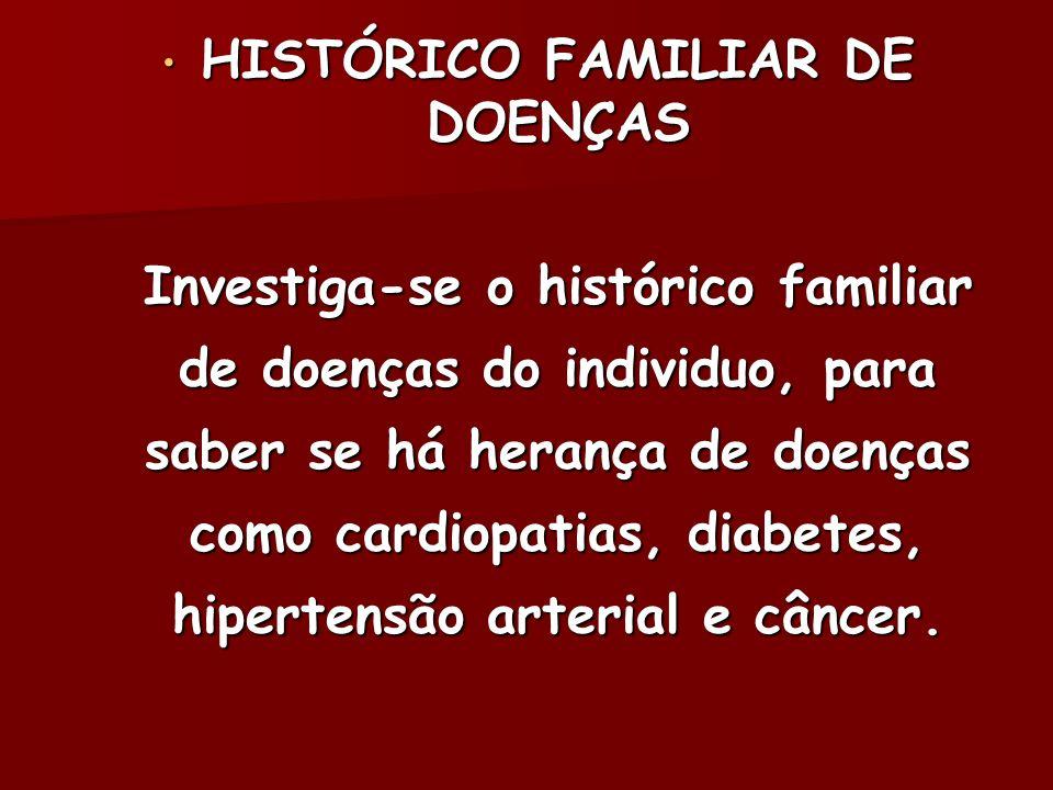 HISTÓRICO FAMILIAR DE DOENÇAS