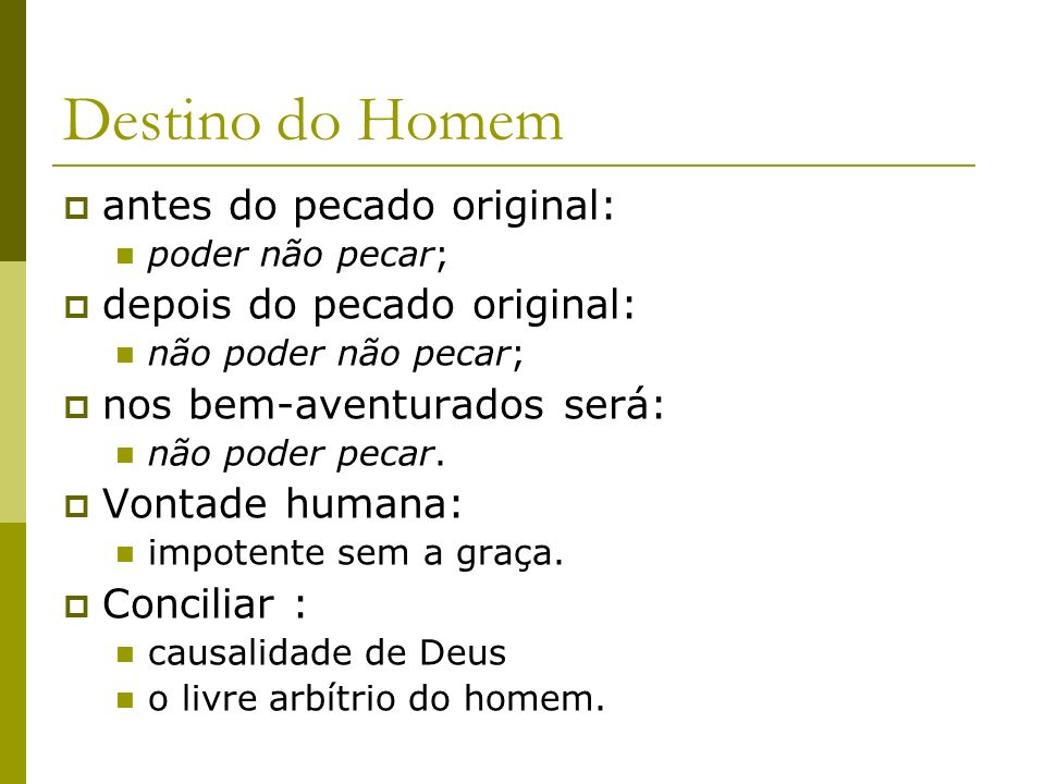 Destino do Homem antes do pecado original: depois do pecado original: