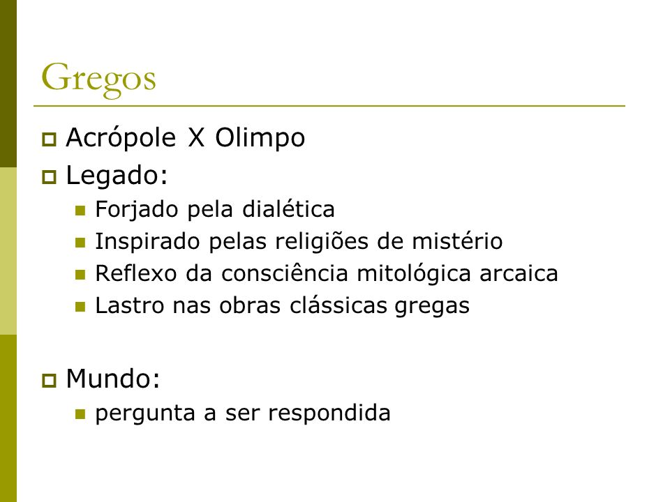 Gregos Acrópole X Olimpo Legado: Mundo: Forjado pela dialética