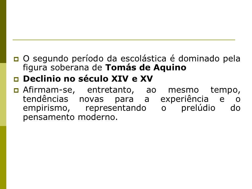 O segundo período da escolástica é dominado pela figura soberana de Tomás de Aquino