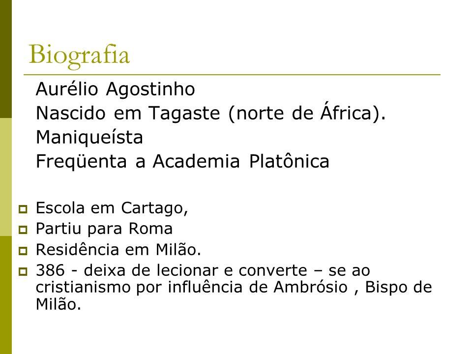 Biografia Aurélio Agostinho Nascido em Tagaste (norte de África).
