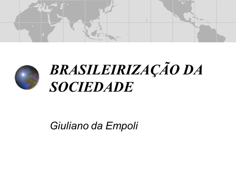 BRASILEIRIZAÇÃO DA SOCIEDADE
