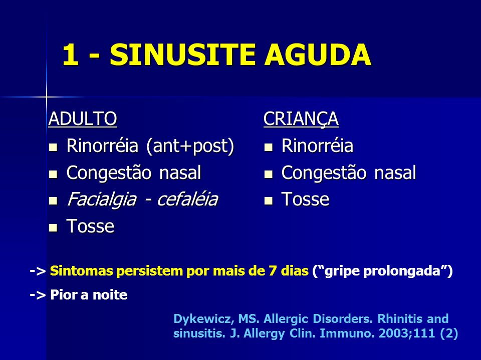1 - SINUSITE AGUDA ADULTO Rinorréia (ant+post) Congestão nasal