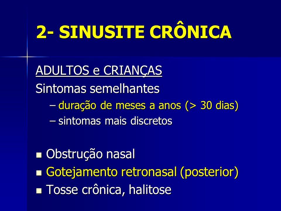 2- SINUSITE CRÔNICA ADULTOS e CRIANÇAS Sintomas semelhantes