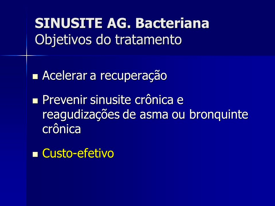 SINUSITE AG. Bacteriana Objetivos do tratamento