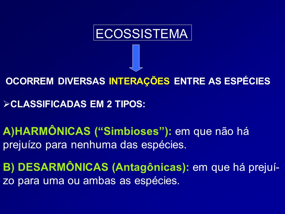ECOSSISTEMA HARMÔNICAS ( Simbioses ): em que não há
