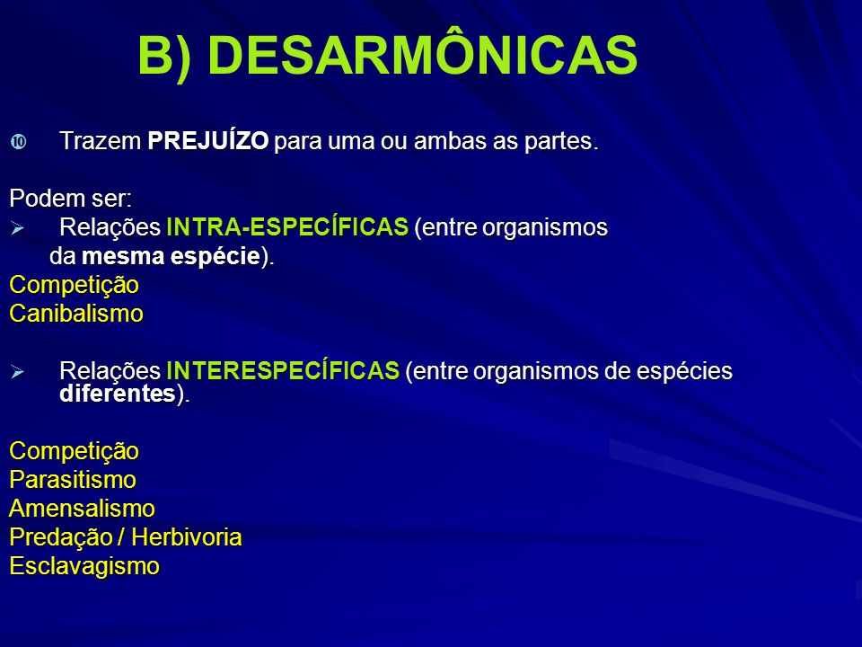 B) DESARMÔNICAS Trazem PREJUÍZO para uma ou ambas as partes.