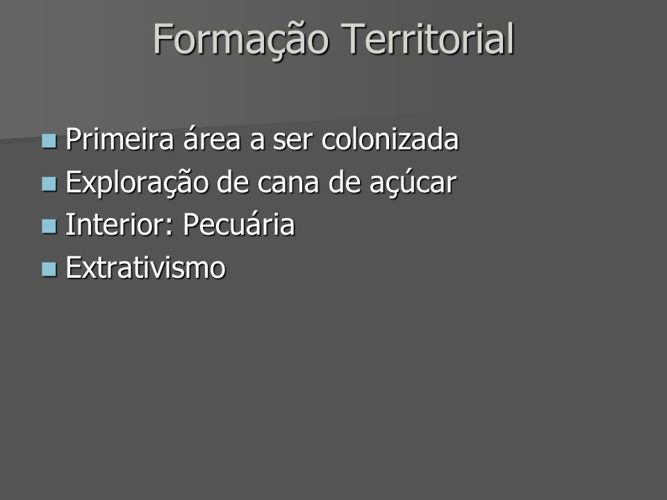 Formação Territorial Primeira área a ser colonizada