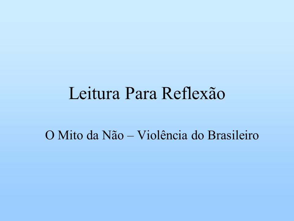 O Mito da Não – Violência do Brasileiro