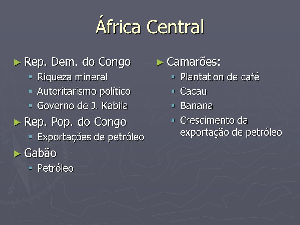 África Central Rep. Dem. do Congo Rep. Pop. do Congo Gabão Camarões: