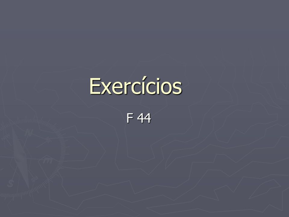Exercícios F 44