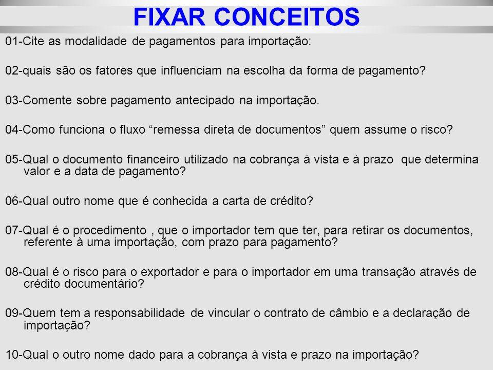 FIXAR CONCEITOS 01-Cite as modalidade de pagamentos para importação: