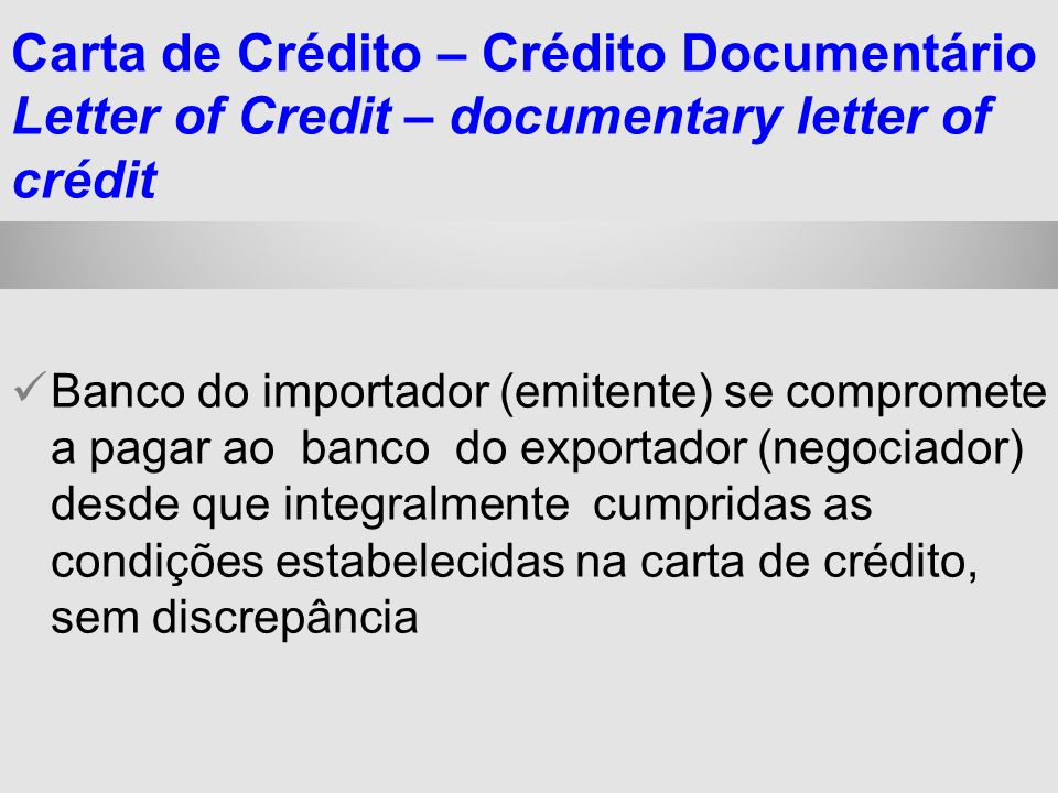 Carta de Crédito – Crédito Documentário Letter of Credit – documentary letter of crédit