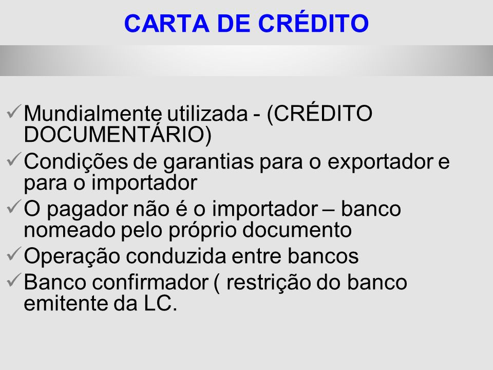 CARTA DE CRÉDITO Mundialmente utilizada - (CRÉDITO DOCUMENTÁRIO)