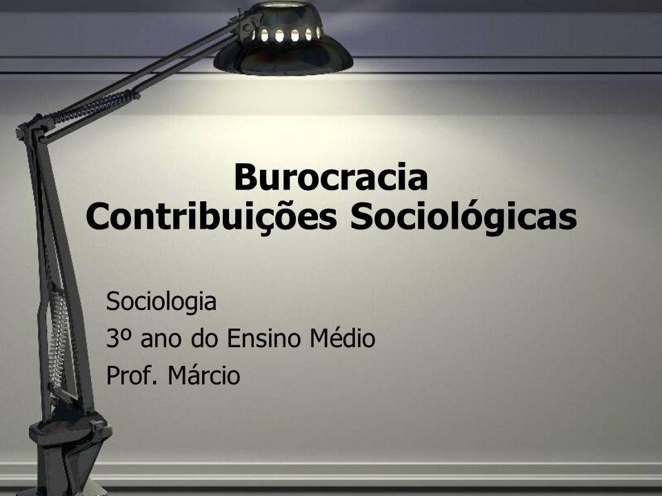 Burocracia Contribuições Sociológicas