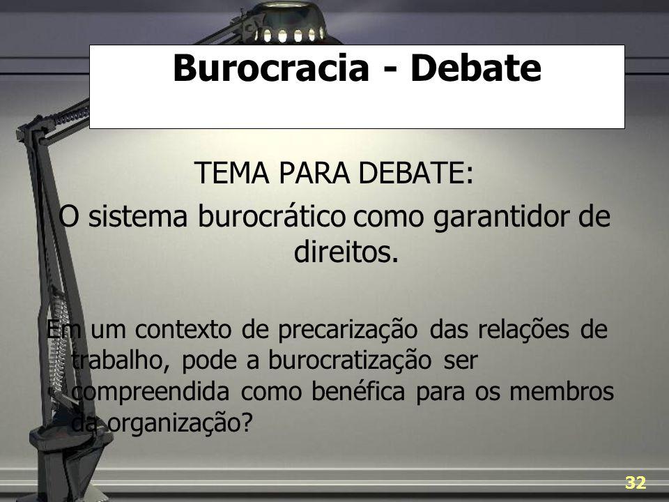O sistema burocrático como garantidor de direitos.