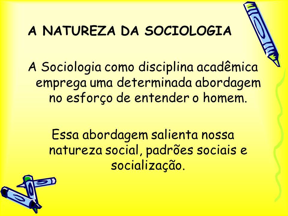A NATUREZA DA SOCIOLOGIA