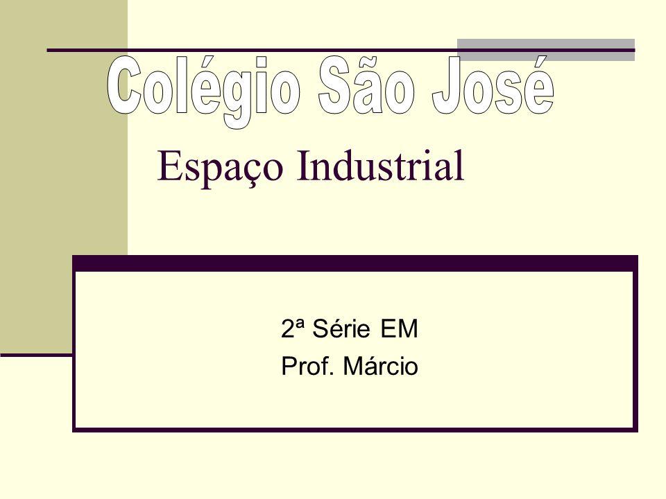 Colégio São José Espaço Industrial 2ª Série EM Prof. Márcio