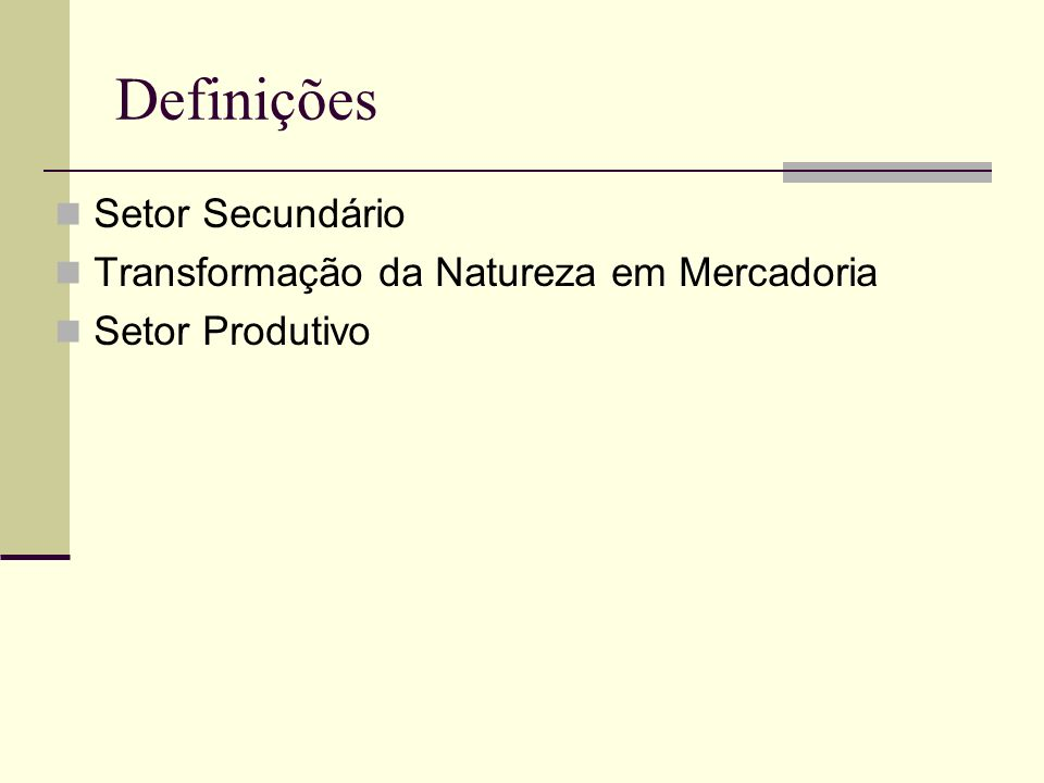 Definições Setor Secundário Transformação da Natureza em Mercadoria