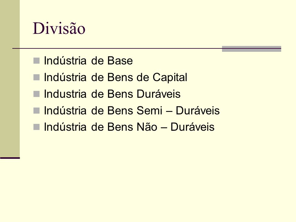 Divisão Indústria de Base Indústria de Bens de Capital