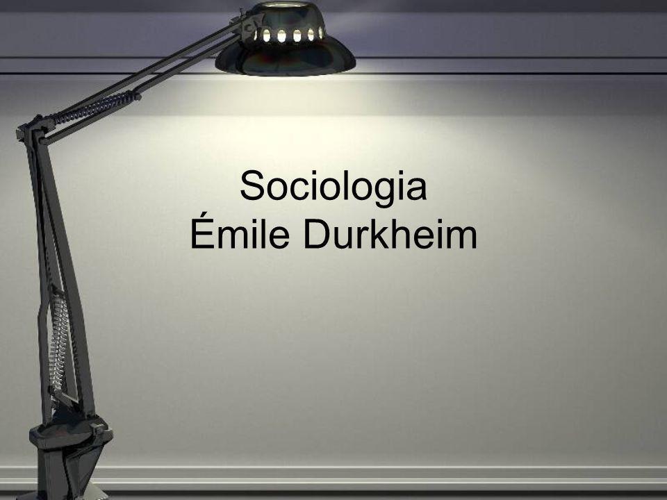 Sociologia Émile Durkheim