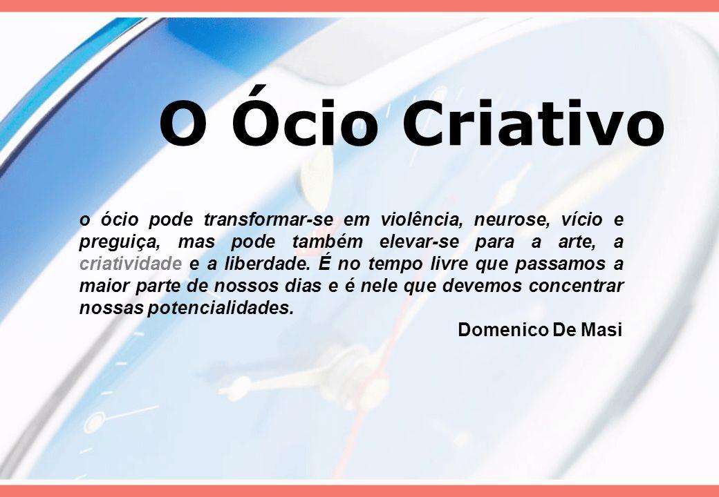O Ócio Criativo