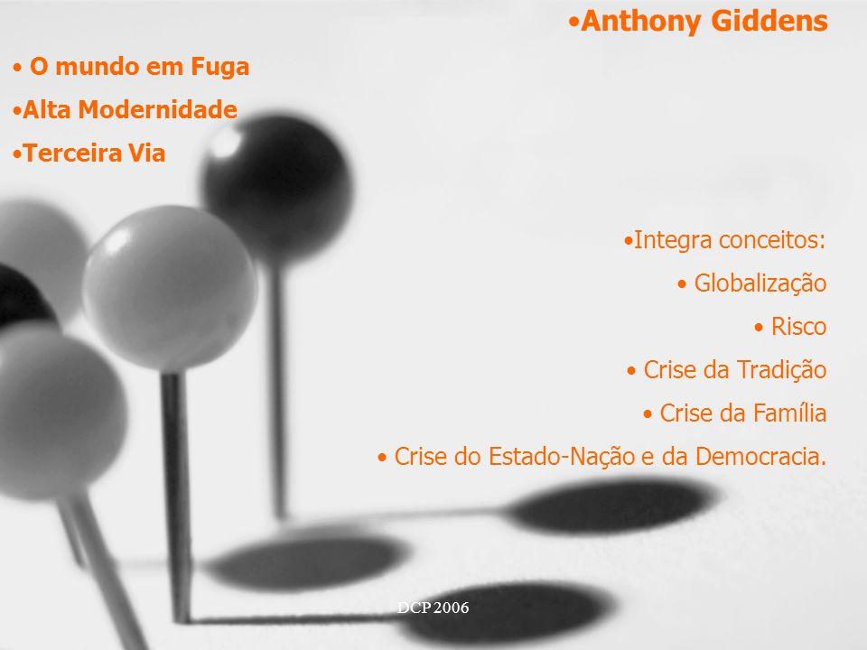 Anthony Giddens O mundo em Fuga Alta Modernidade Terceira Via
